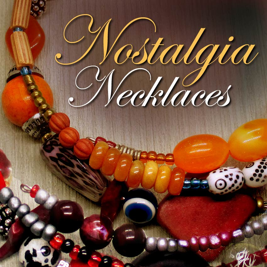 Nostalgia Necklaces ... collection